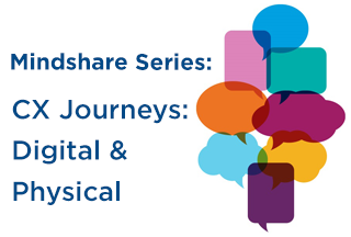 Mindshare: CX Journeys Digital vs Physical