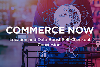 Podcast: Location and Data Boost Self-Checkout Conversions