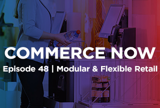 Podcast: Retailers Need Modular and Flexible Self-Service Options