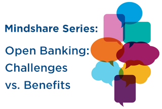 Mindshare: Open Banking Challenges vs. Benefits